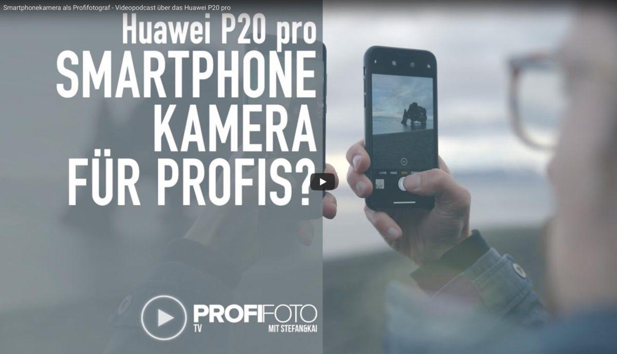 Huawei P20 Pro: Smartphonekamera für Profis