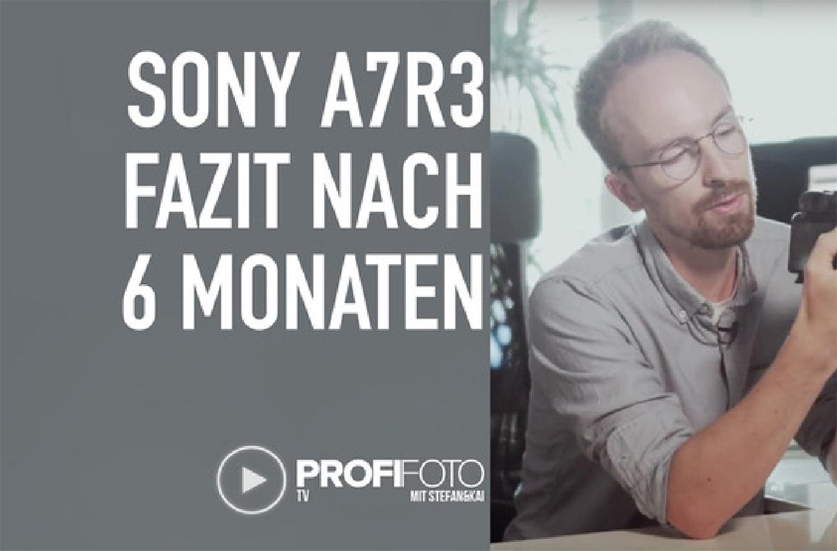 Fazit nach 1/2 Jahr Sony A7R3